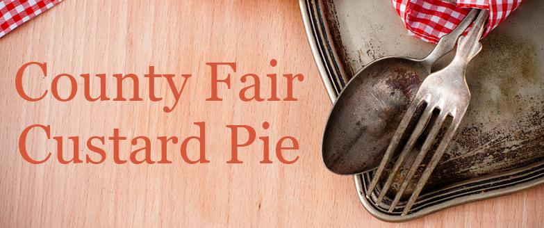 County Fair Custard Pie